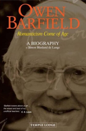 Owen Barfield: Romanticism Come of Age - A Biography