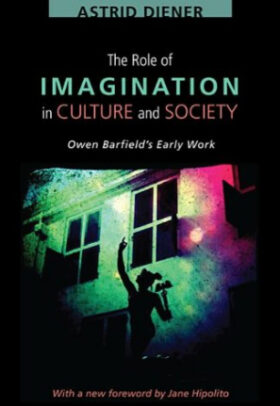 The Role of Imagination in Culture and Society: Owen Barfield's Early Work