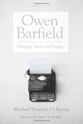 Owen Barfield: Philosophy, Poetry and Theology