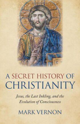 A Secret History of Christianity